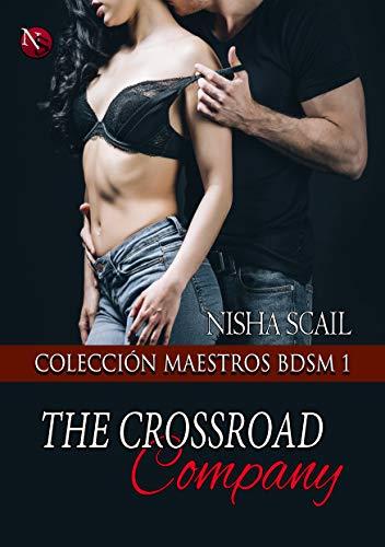 The Crossroad Company: Colección Maestros BDSM 1 por Nisha Scail