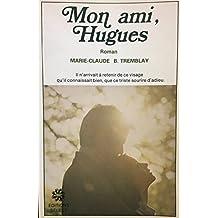 Mon ami, Hugues