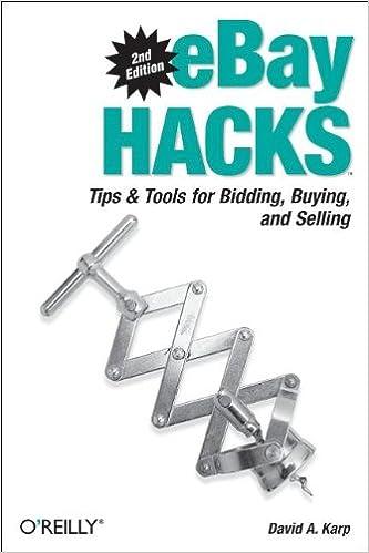 eBay Hacks, 2nd Edition: Tips & Tools for Bidding, Buying