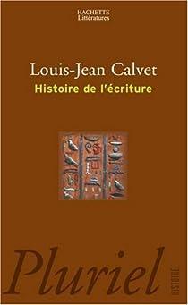 Histoire de l'écriture par Calvet