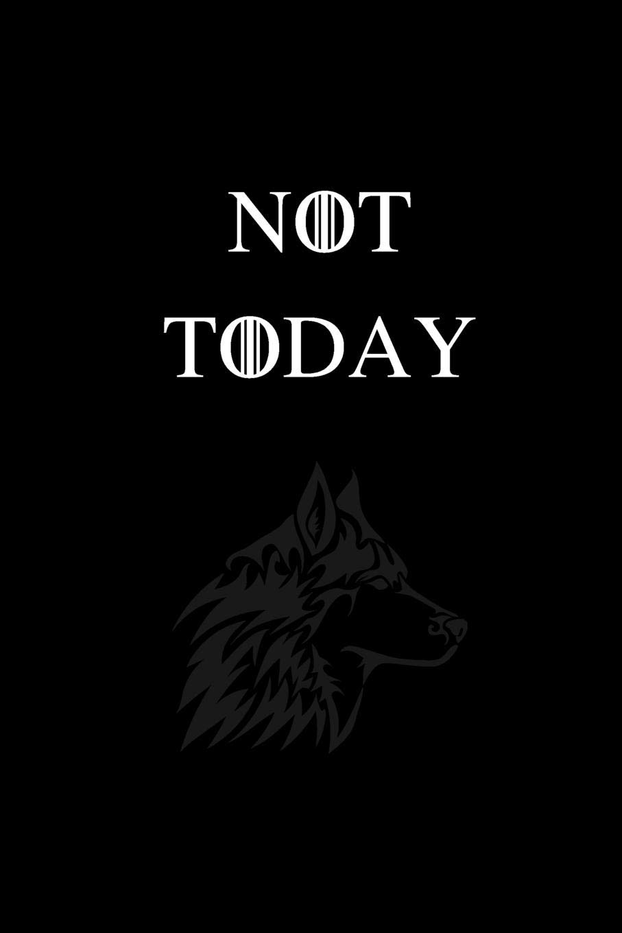 Not Today: No.5 Game of Thrones Quote By Arya Stark - Black Color