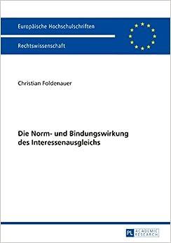 Die Norm- Und Bindungswirkung Des Interessenausgleichs (Europaeische Hochschulschriften / European University Studie)