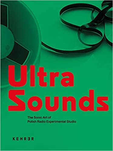 Bildresultat för Ultra Sounds: The Sonic Art Of Polish Radio Experimental Studio (Kehrer).