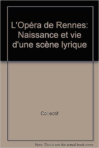 Livre L'opéra de Rennes Naissance et vie d'une scène lyrique pdf ebook