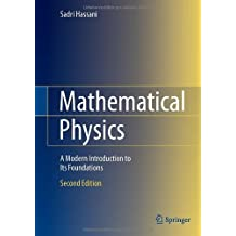 Mathematical Physics: A Modern Introduction to Its Foundations 2nd 2013 edition by Hassani, Sadri (2013) Hardcover