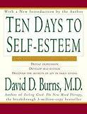 David D. Burns: Ten Days to Self-Esteem (Paperback); 1999 Edition