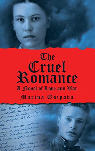 The Cruel Romance: A Novel of Love and War by [Osipova, Marina]