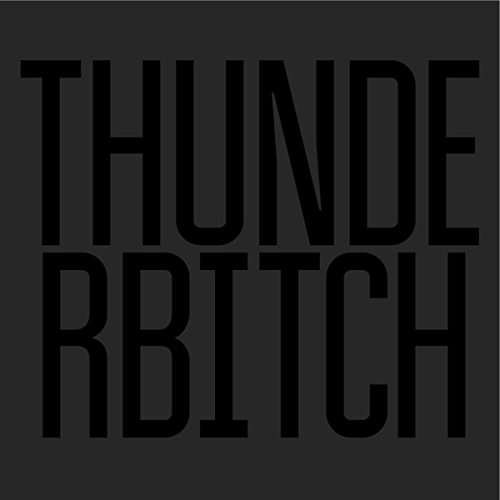 Thunderbitch [Explicit]