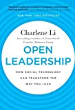 Open Leadership: How Social Technology Can Transform the Way You Lead, Charlene Li, 0470597267