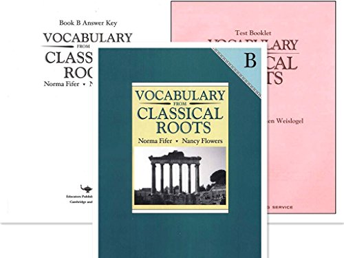 Vocabulary from Classical Roots B SET (Grade 8) -- Student Book, Test Booklet and Answer Key