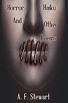 Horror Haiku and Other Poems by [Stewart, A. F.]