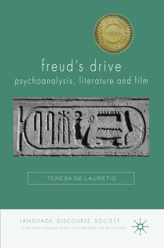 Freud's Drive: Psychoanalysis, Literature and Film (Language, Discourse, Society) by Palgrave Macmillan