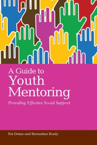 A Guide to Youth Mentoring: Providing Effective Social Support