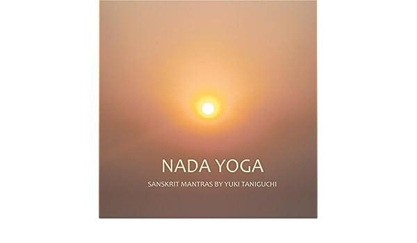 Yuki Taniguchi - Nada Yoga: Sanskrit Mantras - Amazon.com Music