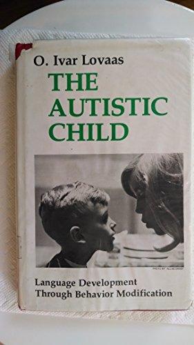 The Autistic Child: Language Development Through Behavior Modification