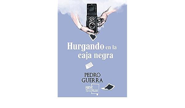 Hurgando en la caja negra: Pedro Guerra Mansito: 9788494639005: Amazon.com: Books