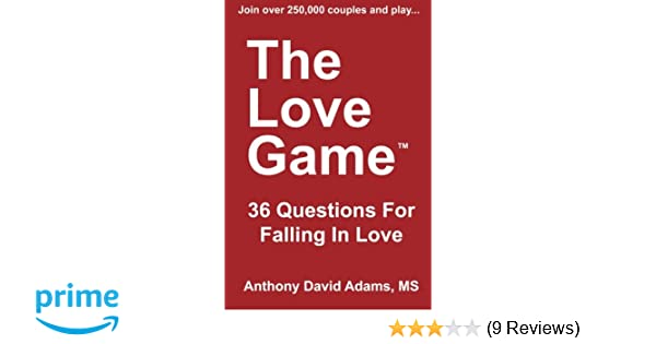 The Love Game: 36 Questions For Falling in Love: Anthony