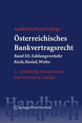 Österreichisches Bankvertragsrecht: Band III: Zahlungsverkehr (Springers Handbücher der Rechtswissenschaft) Gebundenes Buch – November 2007 Peter Apathy Gert Michael Iro Helmut Koziol Springer Vienna