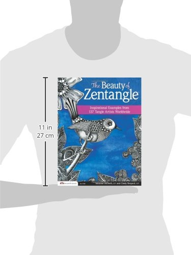 Beauty of Zentangle (R), The: Inspirational Examples from 137 Tangle Artists Worldwide