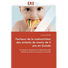 FACTEURS DE LA MALNUTRITION DES ENFANTS DE MOINS DE 5 ANS EN GUINEE