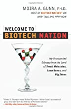 Welcome to Biotech Nation: My Unexpected Odyssey into the Land of Small Molecules, Lean Genes, and Big Ideas
