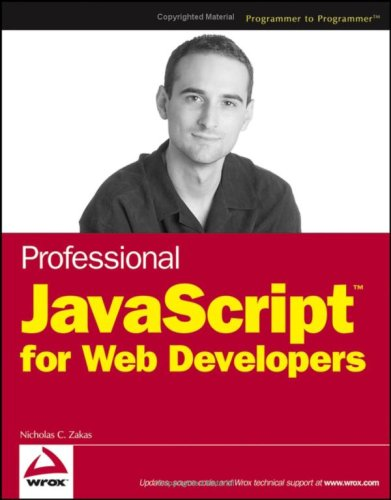 [PDF] Professional JavaScript for Web Developers Free Download | Publisher : Wrox | Category : Computers & Internet | ISBN 10 : 0764579088 | ISBN 13 : 9780764579080