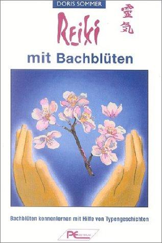 Reiki mit Bachblüten Taschenbuch – 2003 Doris Sommer Reiki mit Bachblüten Erd 3813810046