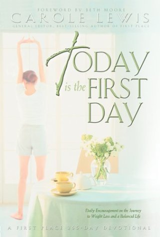 Today Is the First Day: Daily Encouragement on the Journey to Weight Loss and a Balanced Life pdf epub