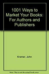 1001 Ways to Market Your Books: For Authors and Publishers (Book Marketing Series)
