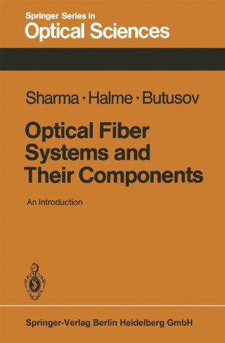 Optical Fiber Systems and Their Components: An Introduction (Springer Series in Optical Sciences) (Volume 24)
