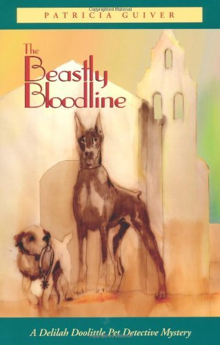 The Beastly Bloodline: A Delilah Doolittle Pet Detective Mystery