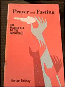 prayer and fasting the master key to the impossible pdf