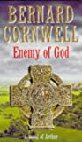 The Enemy of God (A Novel of Arthur: The Warlord Chronicles)