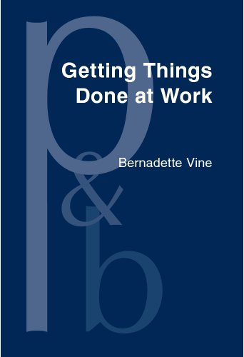 Getting Things Done at Work: The discourse of power in workplace interaction (Pragmatics & Beyond New Series) by John Benjamins Publishing Company