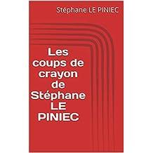 Les coups de crayon de Stéphane LE PINIEC (French Edition)