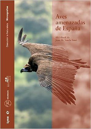 Aves amenazadas de España (Descubrir la Naturaleza): Amazon.es: SEO-BirdLife, Varela Simó, Juan, Varela Simó, Juan: Libros