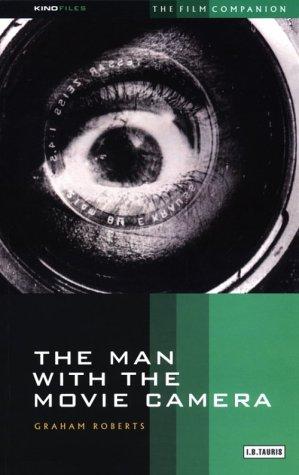 The Man With the Movie Camera (KINOfiles Film Companions)