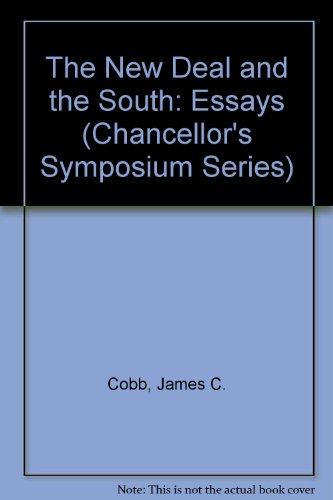 The New Deal and the South: Essays (Chancellor's Symposium Series)