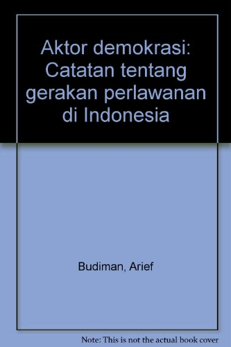 Aktor demokrasi: Catatan tentang gerakan perlawanan di Indonesia