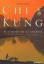 Chi Kung - El Camino de La Energia