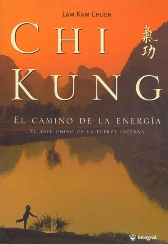 Chi Kung. El Camino De La Energía