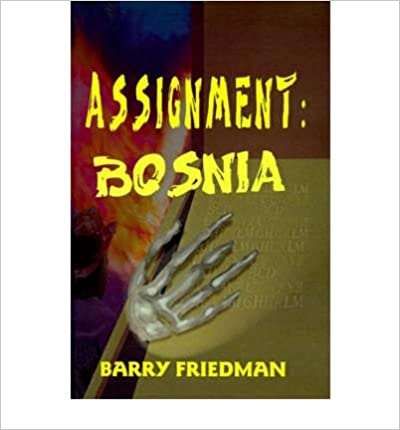 Book [ Assignment: Bosnia By Friedman, Barry ( Author ) 2000 ]