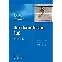 Der diabetische Fuß: Interdisziplinäre Diagnostik und Therapie