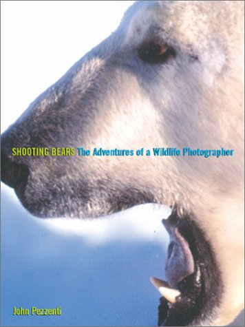 Read Online Shooting Bears: The Adventures of a Wildlife Photographer pdf