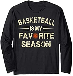 [Featured] Basketball Is My Favorite Season  For Basketball Lovers Long Sleeve in ALL styles | Size S - 5XL