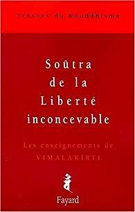 Le Soûtra de la Liberté inconcevable par Patrick Carré