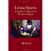 Living Spirits: A Guide to Magic in a World of Spirits
