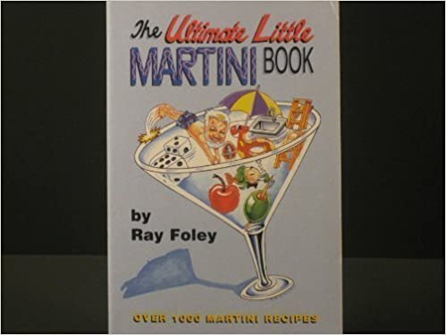 Télécharger des livres gratuits en pdf The Ultimate Little Martini Book: Over 1000 Martini Recipes 0 by Foley, Ray (2000) Paperback PDF