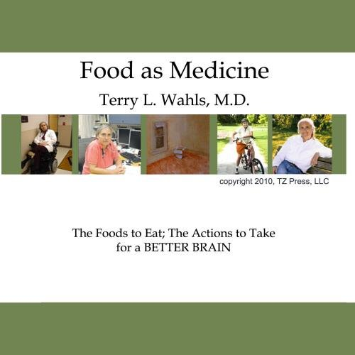 (Food As Medicine: The Foods To Eat; The Actions To Take For A BETTER BRAIN (The Wahls Way))