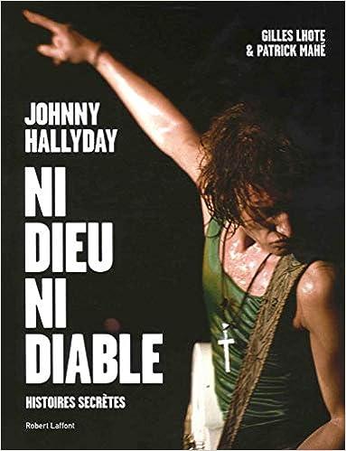 Amazon Fr Johnny Hallyday Ni Dieu Ni Diable Gilles